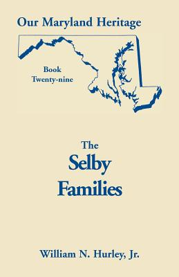 Image for Our Maryland Heritage, Book 29: Selby Families