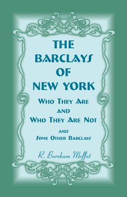 Image for The Barclays of New York: Who They Are and Who They Are Not, - and Some Other Barclays