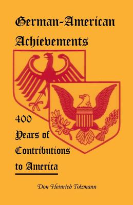 Image for German-American Achievements: 400 Years of Contributions to America