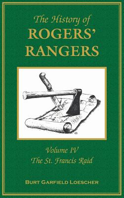 Image for The History of Rogers' Rangers: Volume 4, The St. Francis Raid