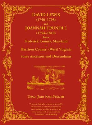 Image for David Lewis (1750-1798) and Joannah Trundle (1754-1810) from Frederick County, Maryland to Harrison County, (West) Virginia: Some Ancestors and Descendants