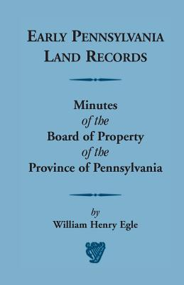 Image for Early Pennsylvania Land Records Minutes of the Board of Property of the Province of Pennsylvania