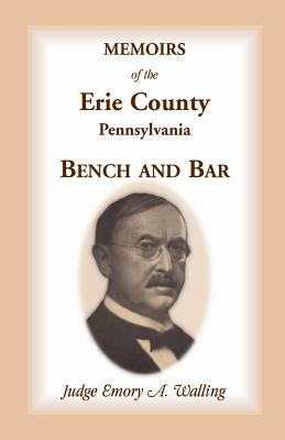 Image for Memoirs of the Erie County, Pennsylvania, Bench and Bar