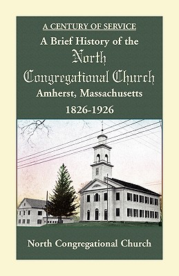 Image for A Brief History of the North Congregational Church, Amherst Massachusetts