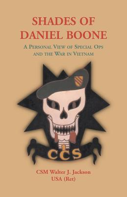 Image for Shades of Daniel Boone, A Personal View of Special Ops and the War in Vietnam