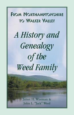 Image for From Northamptonshire to Walker Valley: A History and Genealogy of the Weed Family