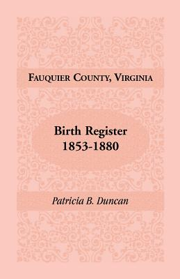 Image for Fauquier County, Virginia, Birth Register, 1853-1880