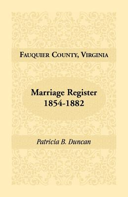 Image for Fauquier County, Virginia, Marriage Register, 1854-1882