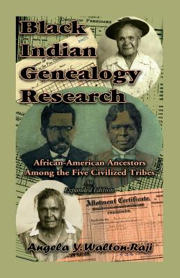 Image for Black Indian Genealogy Research: African-American Ancestors Among the Five Civilized Tribes, An Expanded Edition