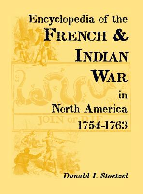 Image for Encyclopedia of the French & Indian War in North America, 1754-1763