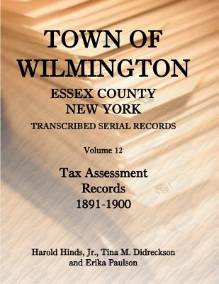Image for Town of Wilmington, Essex County, New York, Transcribed Serial Records, Volume 12, Tax Assessment Records, 1891-1900