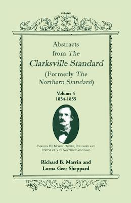 Image for Abstracts from the Clarksville Standard (Formerly the Northern Standard): Volume 4: 1854-1855