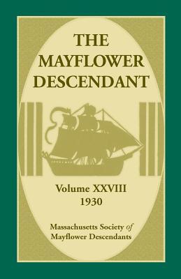 The Mayflower Descendant, Volume 28, 1930, Descendants, Massachusetts Society of Mayflower