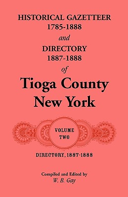 Directory, 1887-1888 of Tioga County, New York, W. B. Gay