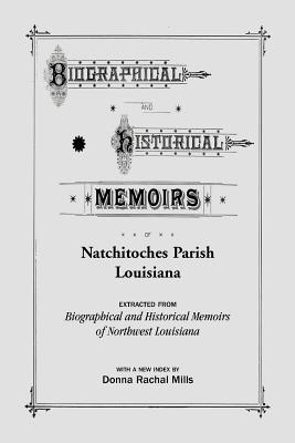 Image for Biographical and Historical Memoirs of Natchitoches Parish, Louisiana
