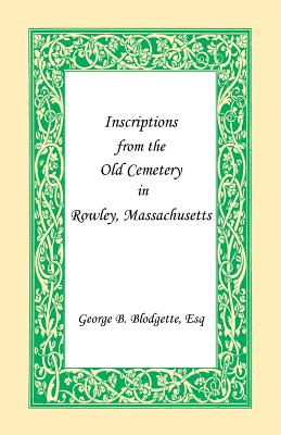 Image for Inscriptions from the Old Cemetery in Rowley, Massachusetts