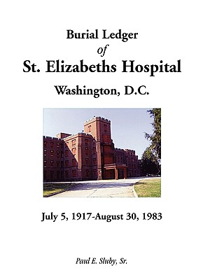 Image for Burial Ledger of St. Elizabeths Hospital, Washington, D. C., July 5, 1917 - August 30, 1983