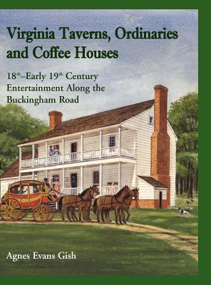Image for Virginia Taverns, Ordinaries and Coffee Houses: 18th - Early 19th Century Entertainment Along the Buckingham Road