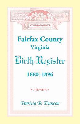 Image for Fairfax County, Virginia Birth Register, 1880-1896