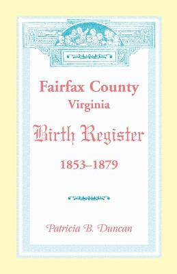 Image for Fairfax County, Virginia Birth Register, 1853-1879