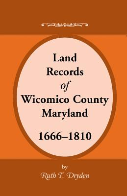 Image for Land Records Wicomico County, Maryland, 1666-1810