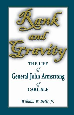 Image for Rank and Gravity, The Life of General John Armstrong of Carlisle