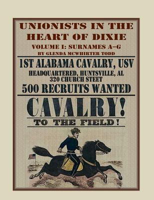 Image for Unionists in the Heart of Dixie: 1st Alabama Cavalry, USV, Volume 1