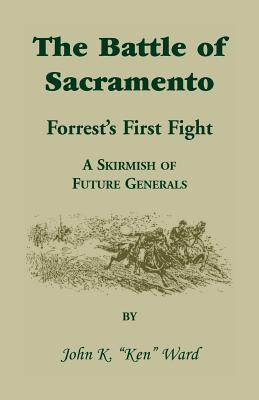 Image for The Battle of Sacramento: Forrest's First Fight, A Skirmish of Future Generals