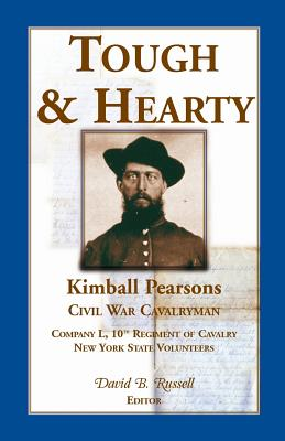 Image for Tough & Hearty, Kimball Pearsons, Civil War Cavalryman, Co. L, 10th Regiment of Cavalry, New York State Volunteers