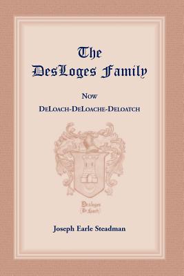 The DesLoges Family, Steadman, Joseph E.