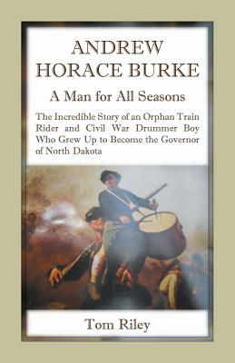 Andrew Horace Burke: A Man For All Seasons, Riley, Thomas