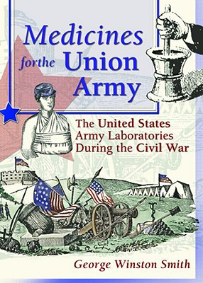 MEDICINES FOR THE UNION ARMY, GEORGE W. SMITH