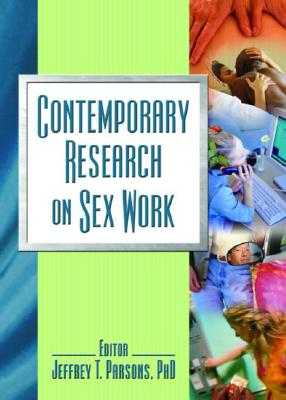Image for Contemporary Research on Sex Work (Journal of Psychology & Human Sexuality)