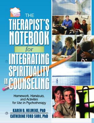 Image for Therapist's Notebook for Integrating Spirituality in Counseling, Vol. 1: Homework, Handouts, and Activities for Use in Psychotherapy (Haworth Practical Practice in Mental Health) (v. 1)