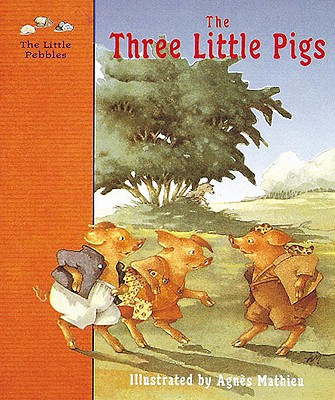 Image for The Three Little Pigs: A Classic Fairy Tale (The Little Pebbles)