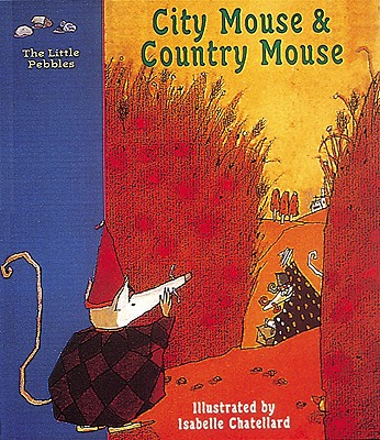 Image for City Mouse & Country Mouse: A Classic Fairy Tale (Little Pebbles)