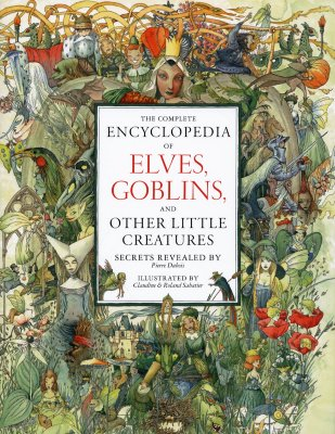 Image for The Complete Encyclopedia of Elves, Goblins, And Other Little Creatures