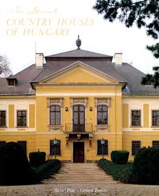 Image for The Great Country Houses of Hungary