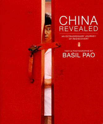 Image for China Revealed: An Extraordinary Journey of Rediscovery (New)
