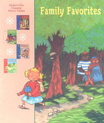Family Favorites (Abbeville Classic Fairy Tales), Brothers Grimm; Andersen, Hans Christian