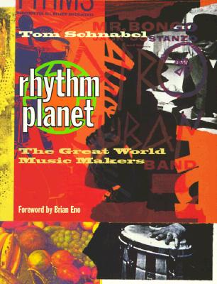 Rhythm Planet: The Great World Music Makers, Schnabel, Tom