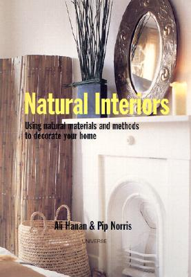 Image for Natural Interiors: Using Natural Materials and Methods to Decorate Your Home