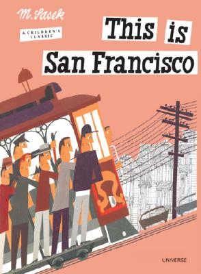 This is San Francisco [A Children's Classic], Miroslav Sasek