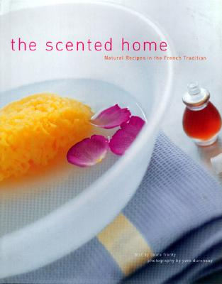 Image for The Scented Home: Natural Recipes in the French Tradition