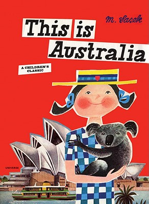 This is Australia: A Children's Classic (This Is...travel), Miroslav Sasek