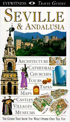 Image for DK EYEWITNESS TRAVEL GUIDES: SEVILLE & ANDALUSIA