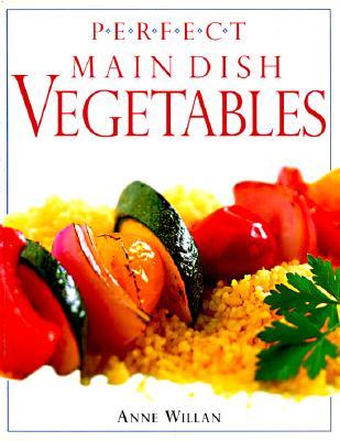 Perfect Main Dish Vegetables