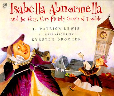 Image for Isabella Abnormella And The Very Very Very Finicky Queen Of Trouble