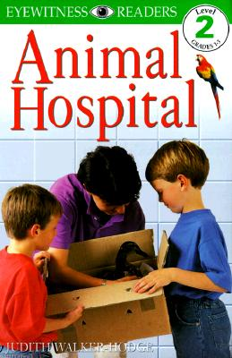 Image for DK Readers: Animal Hospital (Level 2: Beginning to Read Alone) (DK Readers Level 2)