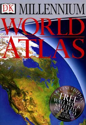 DK Millennium World Atlas: A Portrait of the Earth in the Year 2000, DK Publishing